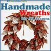 Handmade Wreaths for All Seasons 14 Wreath Tutorials