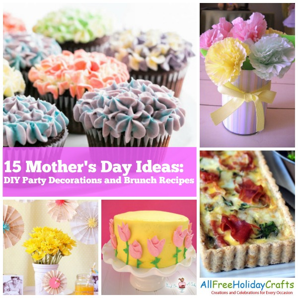 21 Mother 39 S Day Ideas Diy Party Decorations And Brunch