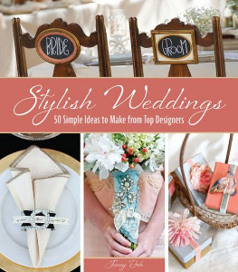 Stylish Weddings 50 Simple Ideas to Make from Top Designers