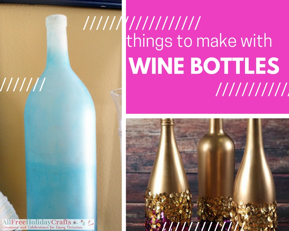 Things to Make with Wine Bottles